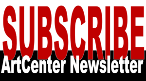 Subscribe to the Art Center Newsletter